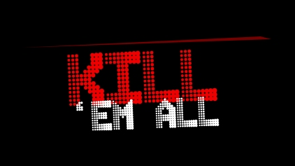 Kill 'em all!